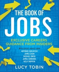 Lucy Tobin - The Book of Jobs - Exclusive careers guidance from insiders.