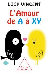 Lucy Vincent - L'Amour de A à XY.