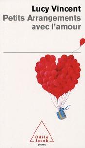 Lucy Vincent - Petits arrangements avec l'amour.