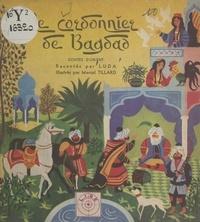 Luda et Marcel Tillard - Le cordonnier de Bagdad.