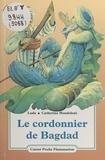 Luda et Catherine Mondoloni - Le cordonnier de Bagdad.