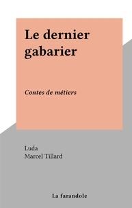 Luda et Marcel Tillard - Le dernier gabarier - Contes de métiers.