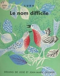 Luda et Jean-Marie Granier - Le nom difficile. Conte-attrape.