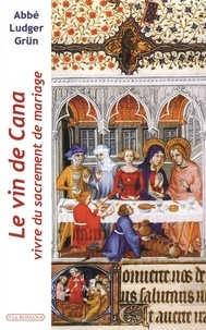 Le vin de Cana - Vivre du sacrement de mariage.pdf
