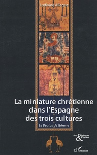 La miniature chrétienne dans lEspagne des trois cultures - Le Béatus de Gérone.pdf