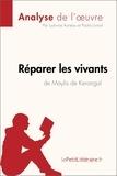 Ludivine Auneau et Paola Livinal - Réparer les vivants de Maylis de Kerangal (Anlayse de l'œuvre) - Résumé complet et analyse détaillée de l'oeuvre.
