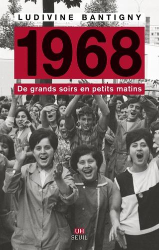 1968, de grands soirs en petits matins