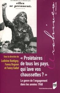 """Ludivine Bantigny et Fanny Bugnon - """"Prolétaires de tous les pays, qui lave vos chaussettes ?"""" - Le genre de l'engagement dans les années 1968."""