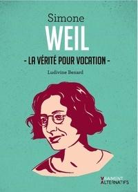 Télécharger le pdf de google books mac Simone Weil  - La vérité pour vocation 9782380740059 par Ludivine Bénard en francais