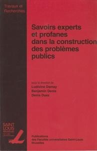 Ludivine Damay et Benjamin Denis - Savoirs experts et profanes dans la construction des problèmes publics.