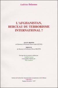 Ludivine Delsenne - L'Afghanistan, berceau du terrorisme international ?.