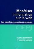 Ludivine Garnaud et Pascale Bonnamour - Monétiser l'information sur le web - Les modèles économiques gagnants.