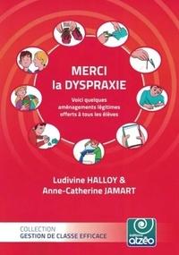 Ludivine Halloy et Anne catherine Jamart - Merci la dyspraxie.