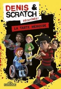 Ludivine Irolla et  Beano Studios - Denis et Scratch  : La tarte mémoire.