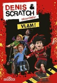 Ludivine Irolla et  Beano Studios - Denis et Scratch  : Vlam !.