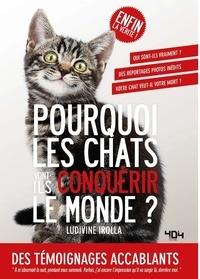 Ludivine Irolla - Pourquoi les chats vont-ils conquérir le monde ?.