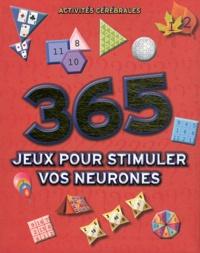 Ludivine Verbeke et Christophe Leguay - 365 jeux pour stimuler vos neurones - Activités cérébrales.