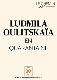 Ludmila Oulitskaïa et Sophie Benech - Le Chemin (N°15) - En quarantaine.