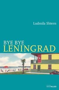 Ludmila Shtern - Bye bye Leningrad.