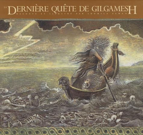 Ludmila Zeman - La dernière quête de Gilgamesh.