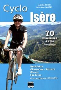 Ludmilla Ridoin et Jean-Marc Lamory - Cyclo Isère (Nord Isère, Chartreuse-Vercors, Oisans, Sud Isère) - 70 itinéraires à vélo pour cyclosportifs et cyclotouristes.
