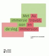 Ludo Beheydt et Philippe Hiligsmann - Au travail, en immersion.