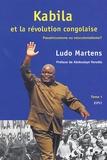 Ludo Martens - Kabila et la révolution congolaise - Panafricanisme ou néocolonialisme ? Tome 1.