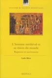 Ludo Milis - L'homme médiéval et sa vision du monde - Ruptures et survivances.
