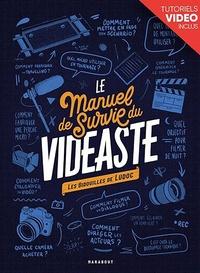 Ludoc - Le manuel de survie du vidéaste - Bidouilles de réalisateur.