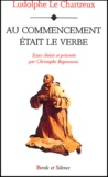 Ludolphe le Chartreux - Au commencement était le Verbe.