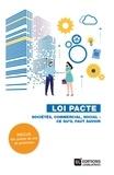Ludovic Arbelet et Lydia Bebawy - Loi Pacte - Sociétés, commercial, social : ce qu'il faut savoir.