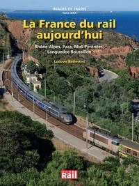Ludovic Battestini - La France du rail aujourd'hui.