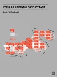 Ludovic Bernhardt - Formula 1 Istanbul Conflict Park - Livre d'artiste.