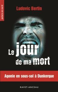 Ludovic Bertin - Le jour de ma mort.
