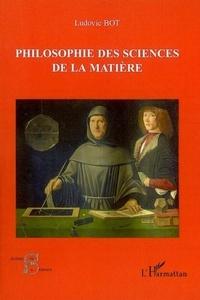 Ludovic Bot - Philosophie des sciences de la matière.
