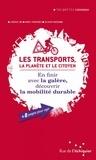 Ludovic Bu et Marc Fontanès - Les transports, la planète et le citoyen - En finir avec la galère, découvrir la mobilité durable.