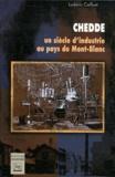 Ludovic Cailluet - Chedde - Un siècle d'industrie au pays du Mont-Blanc.
