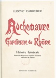 Ludovic Chabredier - Rochemaure, gardienne du Rhône - Histoire générale.