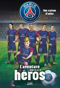 Ludovic Danjou et Georges Duarte - Paris Saint-Germain, L'aventure dont tu es le héros  : .