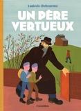 Ludovic Debeurme - Un père vertueux.