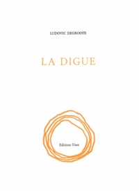 Ludovic Degroote - La digue.
