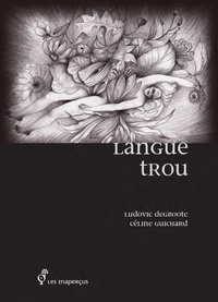 Ludovic Degroote - Langue Trou.