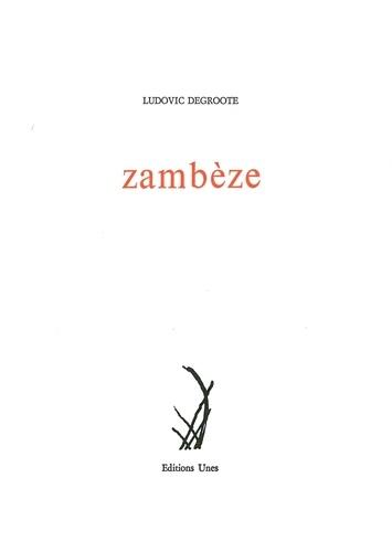 Ludovic Degroote - Zambèze.