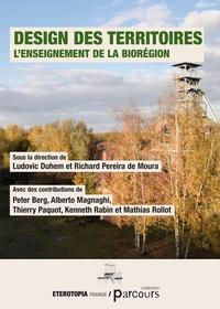 Ludovic Duhem et Richard Pereira de Moura - Design des territoires - L'enseignement de la Biorégion.