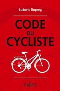 Ludovic Duprey - Le code du cycliste - 2e ed..
