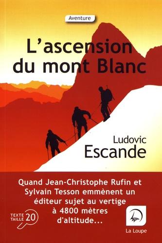 L'ascension du mont Blanc Edition en gros caractères