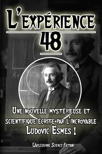 Ludovic Esmes - L'expérience 48 - Nouvelle de science-fiction.