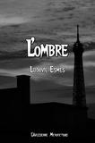 Ludovic Esmes et l'Arlésienne Editions - L'ombre - Microfiction littéraire.