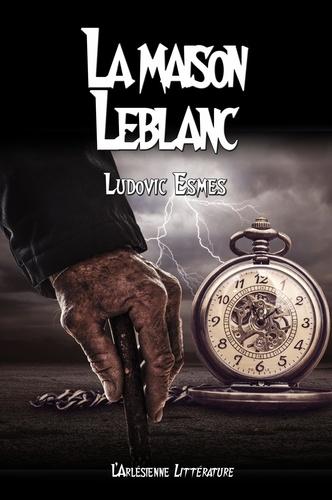 La maison Leblanc. Nouvelle de science-fiction