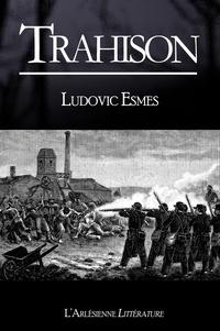 Ludovic Esmes - Trahison - Recueil de 2 nouvelles historique/SF.